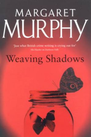 Weaving Shadows by Margaret Murphy