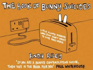 Book Of Bunny Suicides By Andy Riley