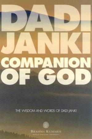 Companion Of God: The Wisdom And Words Of Dadi Janki by Dadi Janki