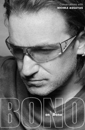 Bono On Bono by Michka Assays