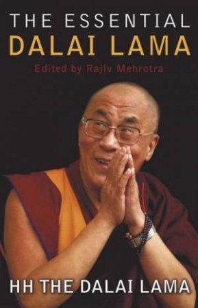 The Essential Dalai Lama by HH The Dalai Lama