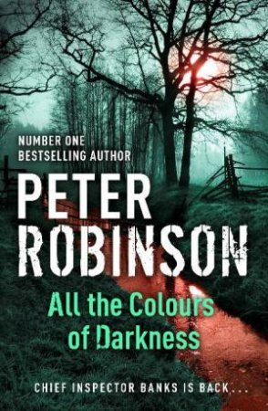 All the Colours of Darkness by Peter Robinson