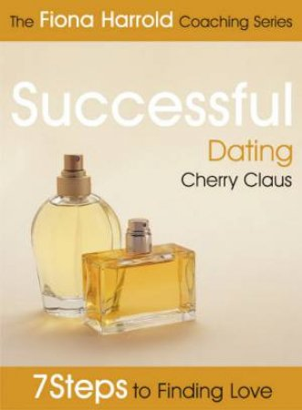 The Fiona Harrold Coaching Series: Successful Dating by Cherry Claus