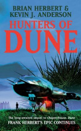 Hunters Of Dune by Brian Herbert & Kevin J Anderson