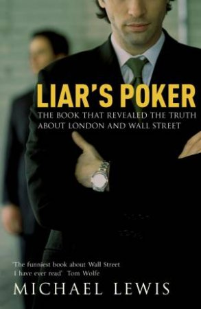 Liar's Poker: The Book that Revealed the Truth About London and Wall Street