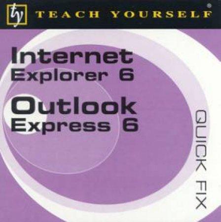 Teach Yourself Quick Fix: Internet Explorer 6 & Outlook Express 6 by John Ralph
