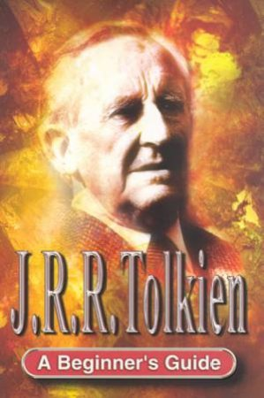 J.R.R. Tolkien: A Beginner's Guide by Andrew Blake