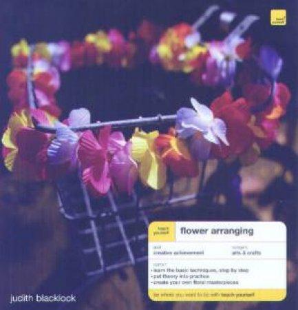 Teach Yourself: Flower Arranging by Judith Blacklock