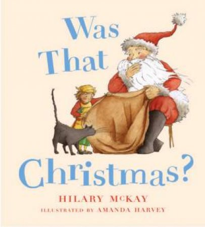 Was That Christmas? by Hilary McKay