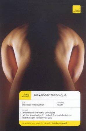 Teach Yourself: Alexander Technique by Richard Craze