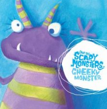 Not So Scary Monsters Cheeky Monster