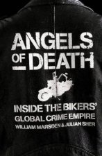 Angels Of Death Inside The Bikers Global Crime Empire