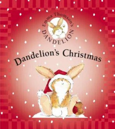 Dandelion's Christmas by Emma Thomson