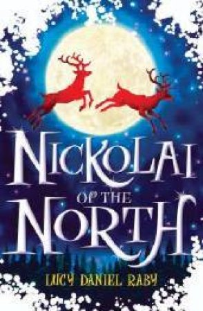 Nickolai Of The North by Lucy Daniel Raby