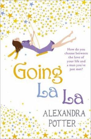 Going La La by Alexandra Potter - 9780340919620 - QBD Books