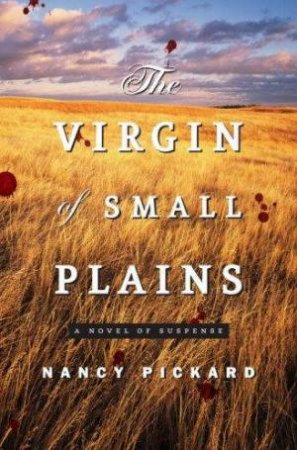 Virgin Of Small Plains by Nancy Pickard