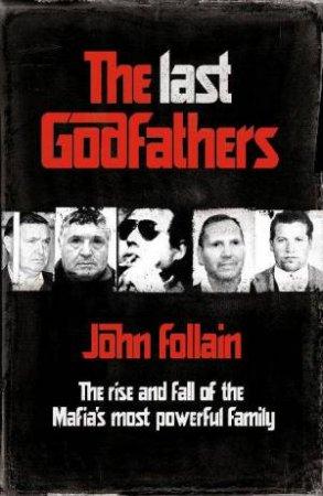 Last Godfathers by John Follain