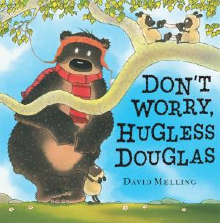 Don't Worry Hugless Douglas by David Melling