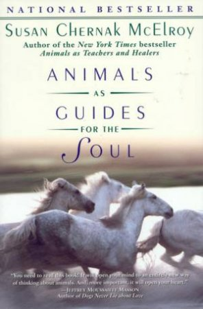 Animals As Guides For The Soul by Susan Chernak