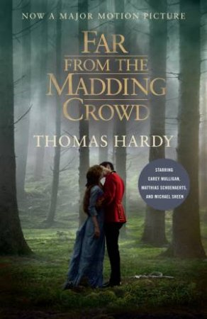Far From The Madding Crowd (Film Tie-In Edition)