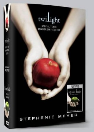 Twilight/Life and Death (10th Anniversary Edition) by Stephenie Meyer