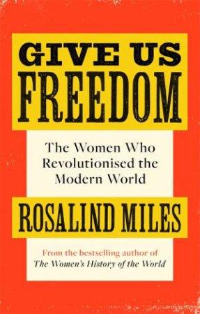 Rebel Women by Rosalind Miles