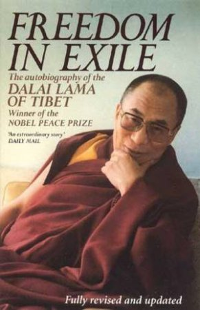 Freedom In Exile: The Autobiography Of The Dalai Lama Of Tibet by The Dalai Lama