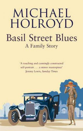 Basil Street Blues: A Family Story by Michael Holroyd