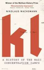 KL: A History Of The Nazi Concentration Camps by Nikolaus Wachsmann