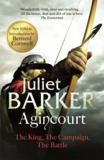 Agincourt The King the Campaign the Battle
