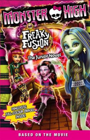 Monster High 03: Freaky Fusion - The Junior Novel