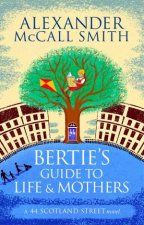 Berties Guide to Life and Mothers