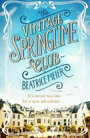 The Vintage Springtime Club by Beatrice Meier