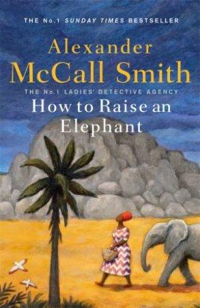 How To Raise An Elephant