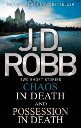 In Death Omnibus: Chaos In Death And Possession In Death
