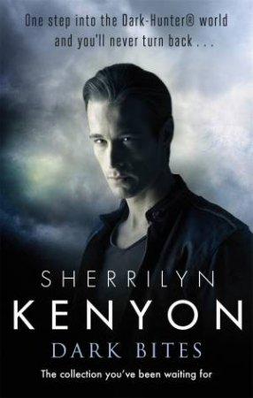 Dark Hunter Novellas: Dark Bites by Sherrilyn Kenyon