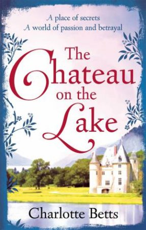 The Chateau on the Lake by Charlotte Betts