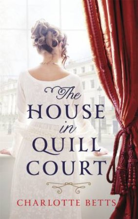 The House in Quill Court by Charlotte Betts