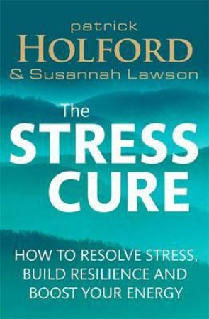 The Stress Cure by Patrick Holford & Susannah Lawson