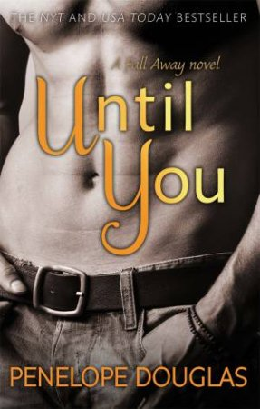 Fall Away 1.5: Until You by Penelope Douglas