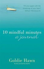 10 Mindful Minutes A journal