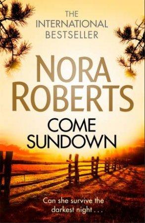 Come Sundown by Nora Roberts - 9780349410906 - QBD Books