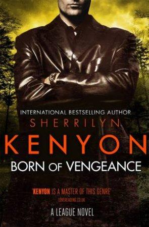 Born Of Vengeance by Sherrilyn Kenyon