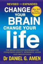 Change Your Brain, Change Your Life (Revised And Expanded) by Daniel G. Amen
