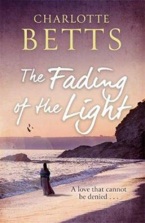 The Fading Of The Light by Charlotte Betts
