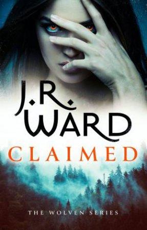 Claimed by J. R. Ward
