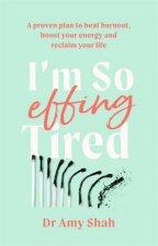 Im So Effing Tired