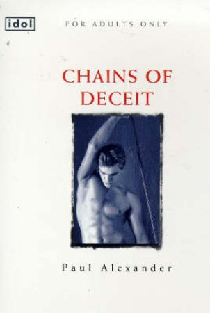 Idol: Chains of Deceit by Paul Alexander