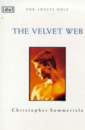 Idol: The Velvet Web by Christopher Summerisle