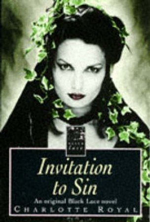 Black Lace: An Invitation to Sin by Charlotte Royal